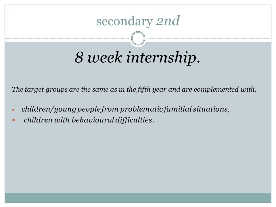 secondary 2nd 8 week internship.