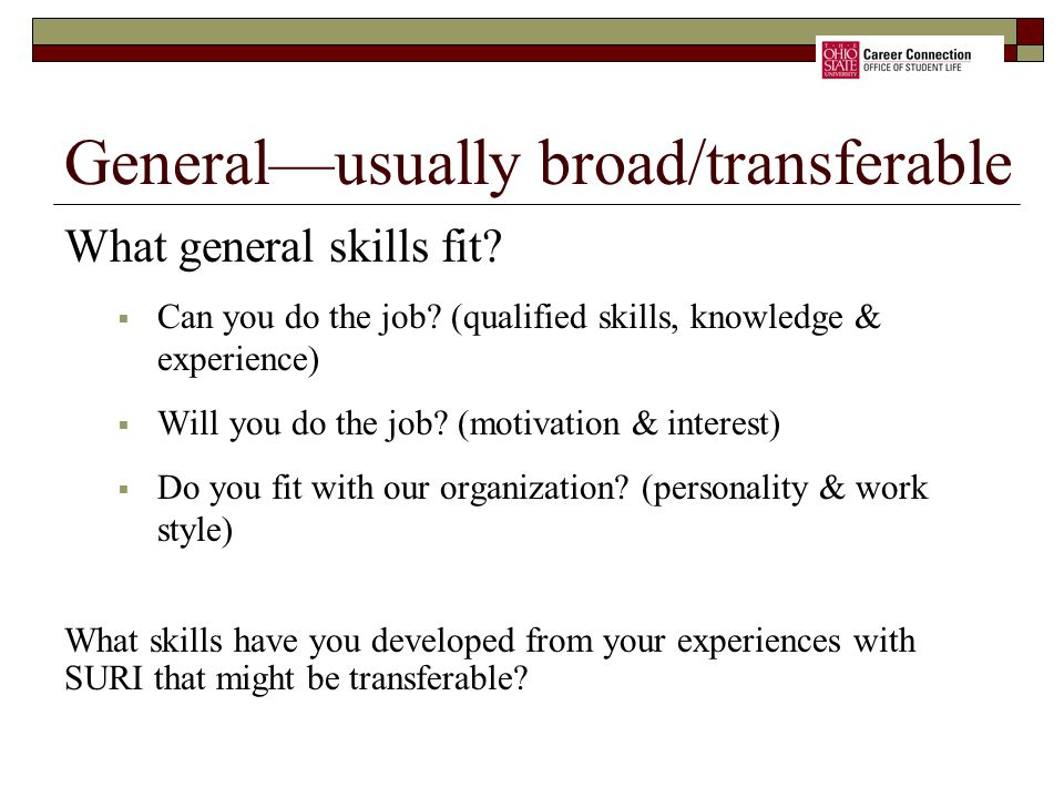 What general skills fit. Can you do the job.