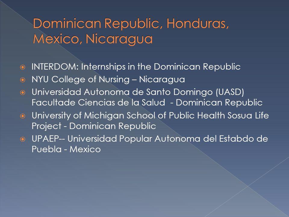 INTERDOM: Internships in the Dominican Republic  NYU College of Nursing – Nicaragua  Universidad Autonoma de Santo Domingo (UASD) Facultade Cienci