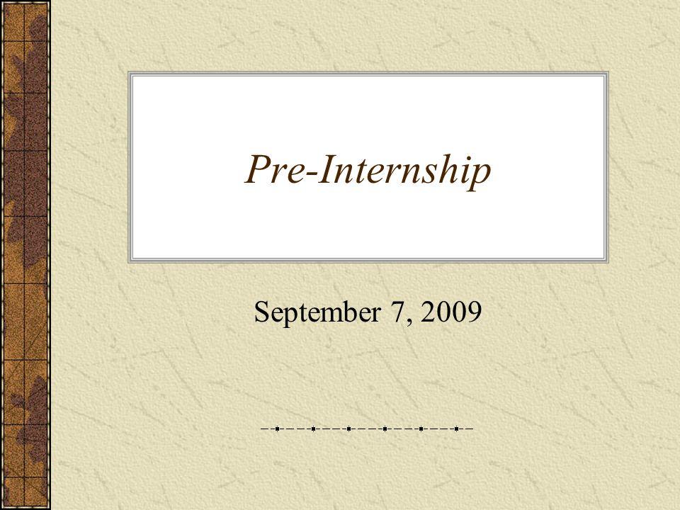 Pre-Internship September 7, 2009