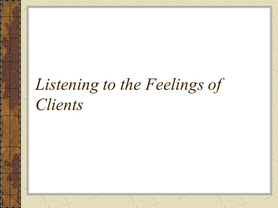 Listening to the Feelings of Clients