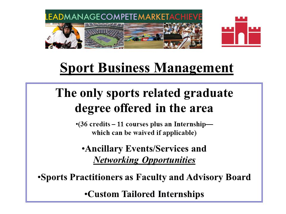 MASTER OF SCIENCE Sport Business Management Manhattanville College started a Master's of Science in Sport Business Management degree in the fall of 2006 and is widely considered the largest and fastest growing sport management program in the tri-state area.