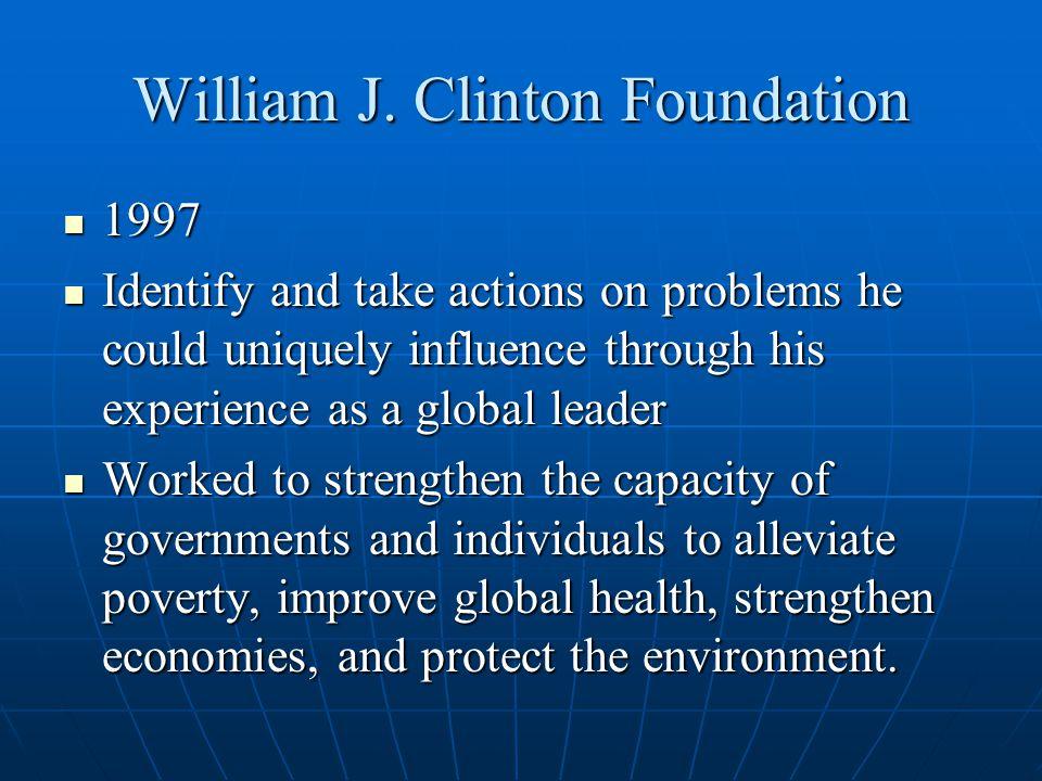 Clinton Global Initiative 2005 2005 Convenes global leaders Convenes global leaders Annual Meeting Annual Meeting Commitments to Action Commitments to Action PovertyHealth Access Climate ChangeGirls and Woman EducationHaiti