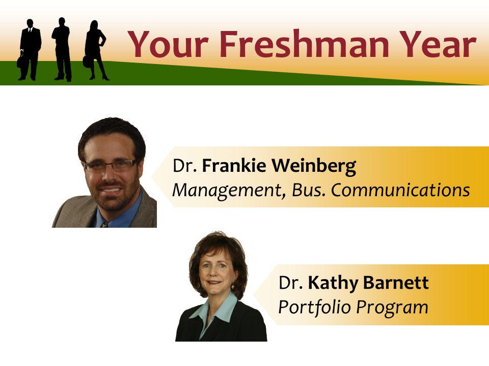 Your Freshman Year Dr. Frankie Weinberg Management, Bus.