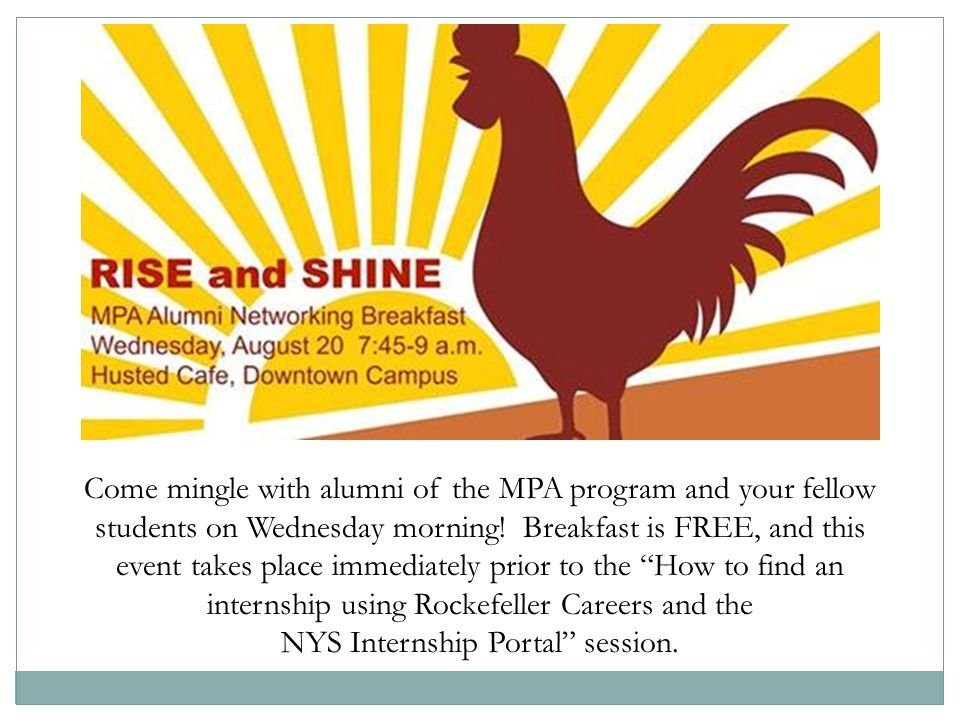 Come mingle with alumni of the MPA program and your fellow students on Wednesday morning.