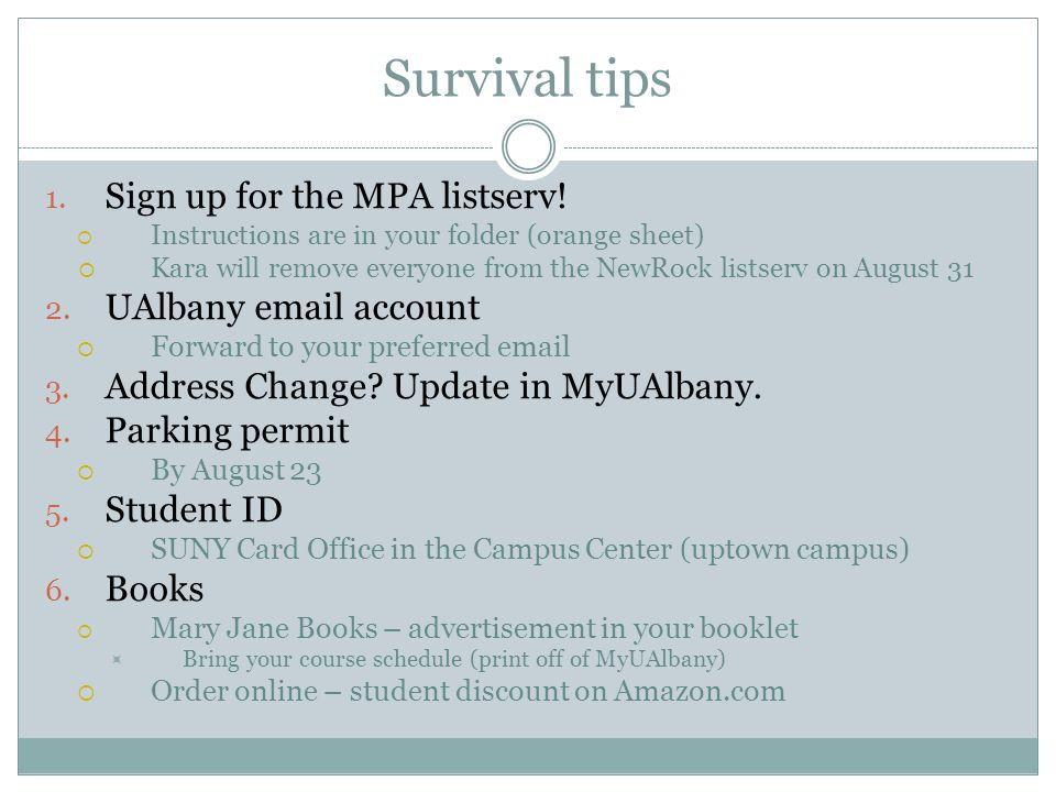 Survival tips 1. Sign up for the MPA listserv.