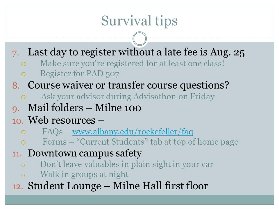 Survival tips 7. Last day to register without a late fee is Aug.