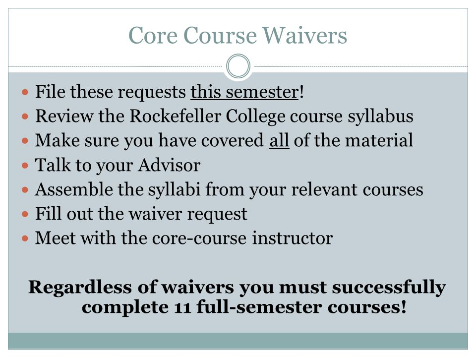Core Course Waivers File these requests this semester.