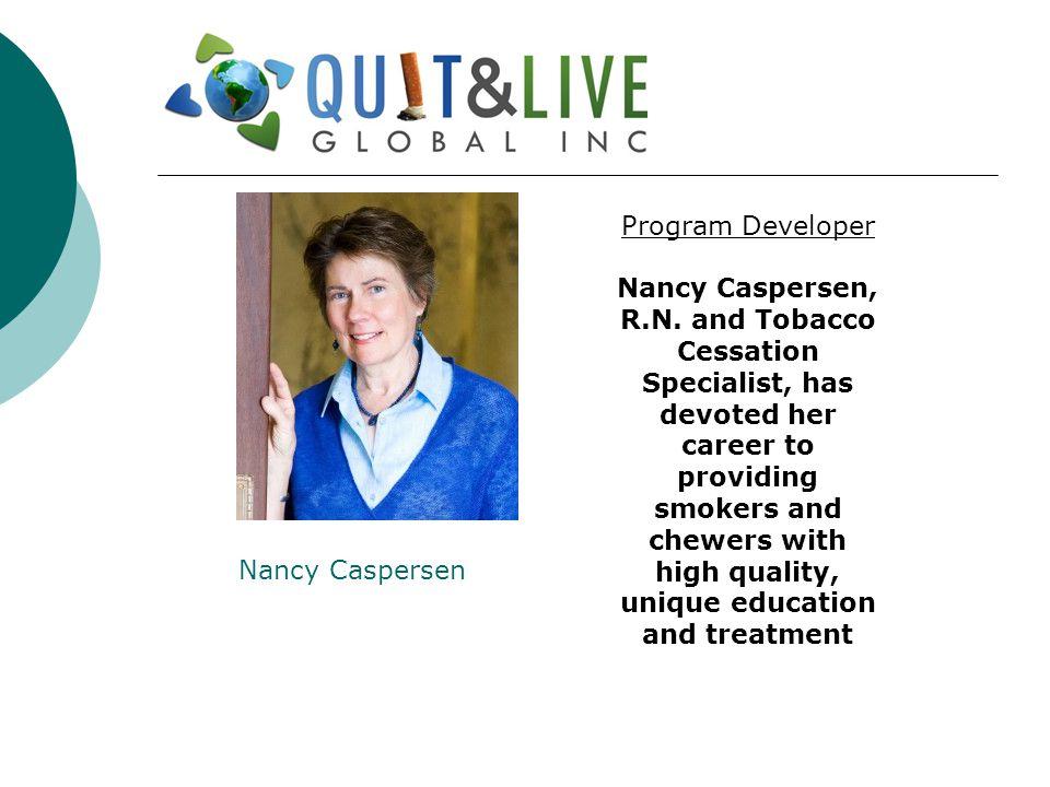 Nancy Caspersen Program Developer Nancy Caspersen, R.N.