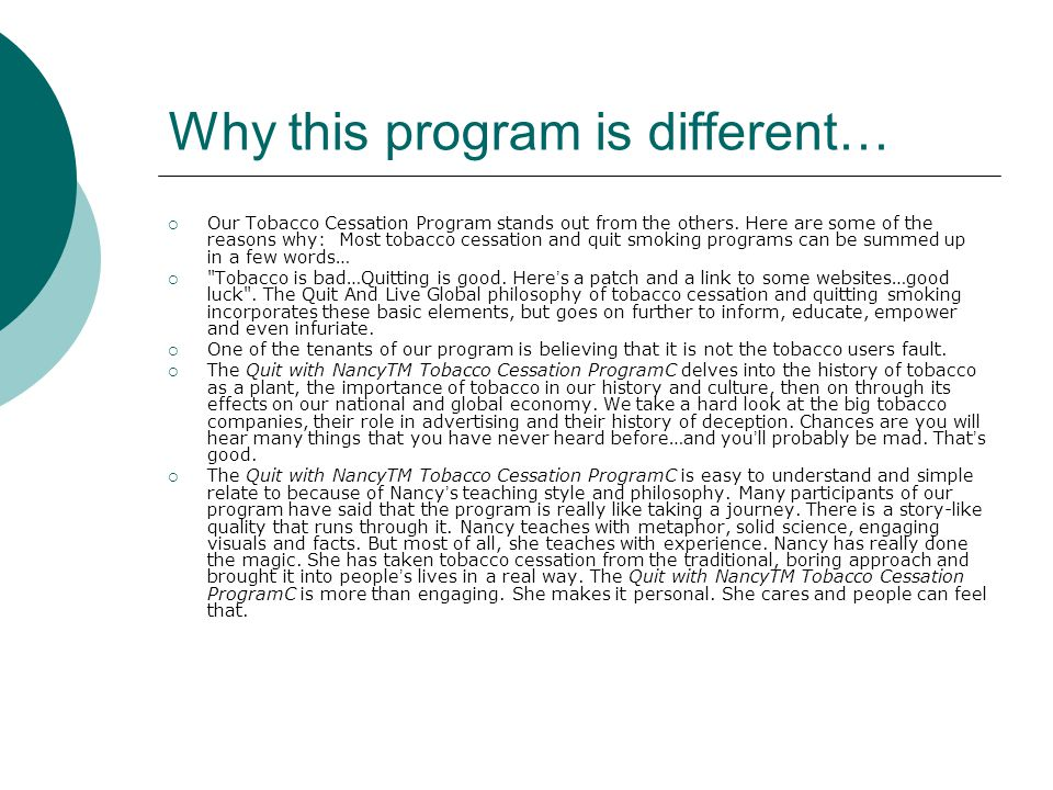 Why this program is different…  Our Tobacco Cessation Program stands out from the others.