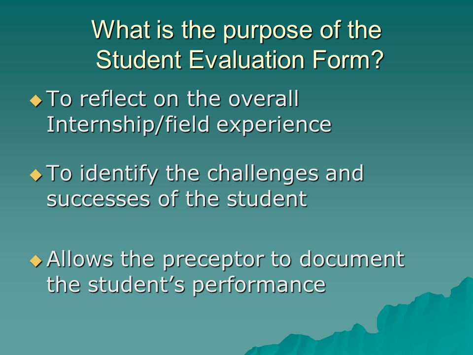 What is the purpose of the Student Evaluation Form.