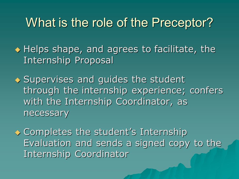 What is the role of the Preceptor.