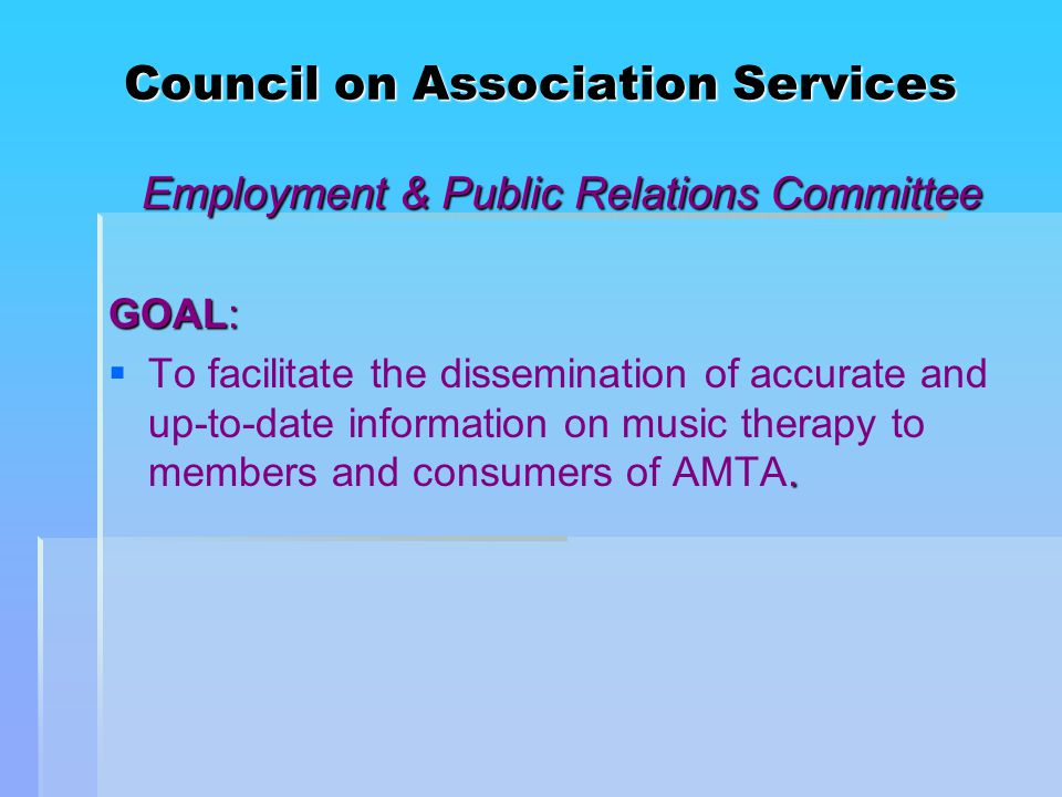 Council on Association Services Employment & Public Relations Committee GOAL: .