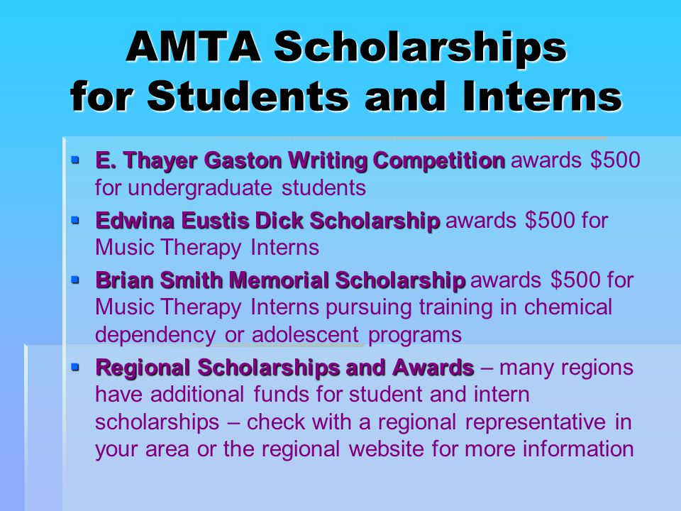AMTA Scholarships for Students and Interns  E. Thayer Gaston Writing Competition  E.