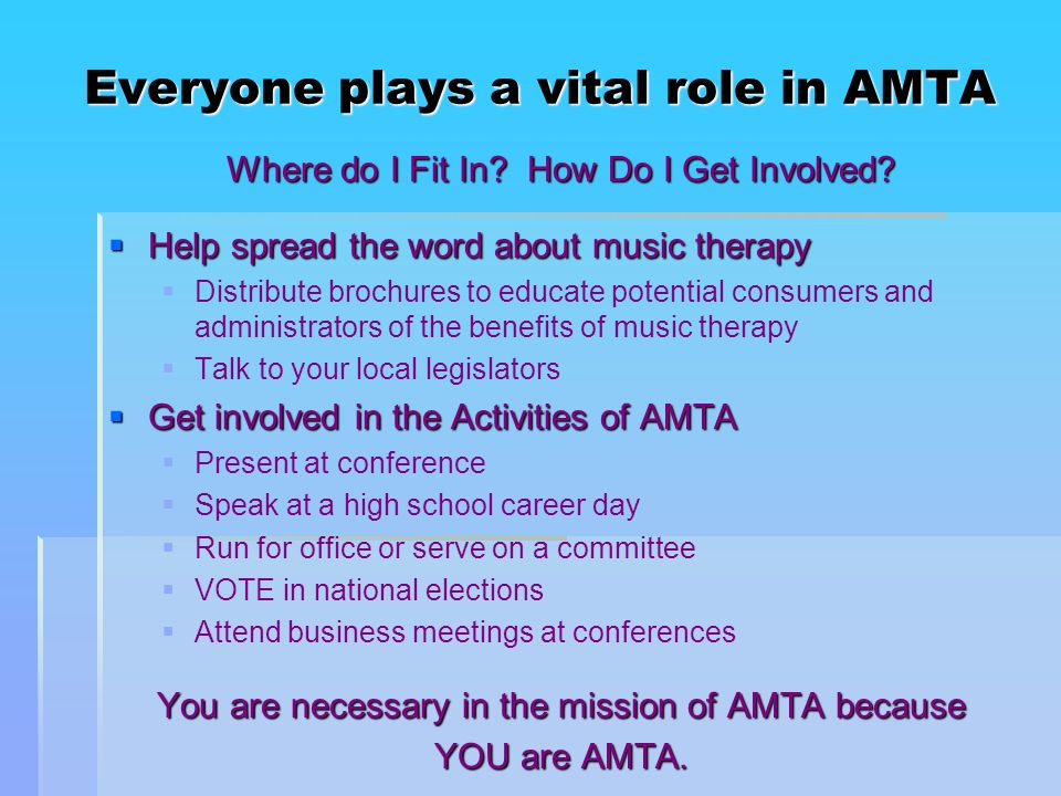 Everyone plays a vital role in AMTA Where do I Fit In.