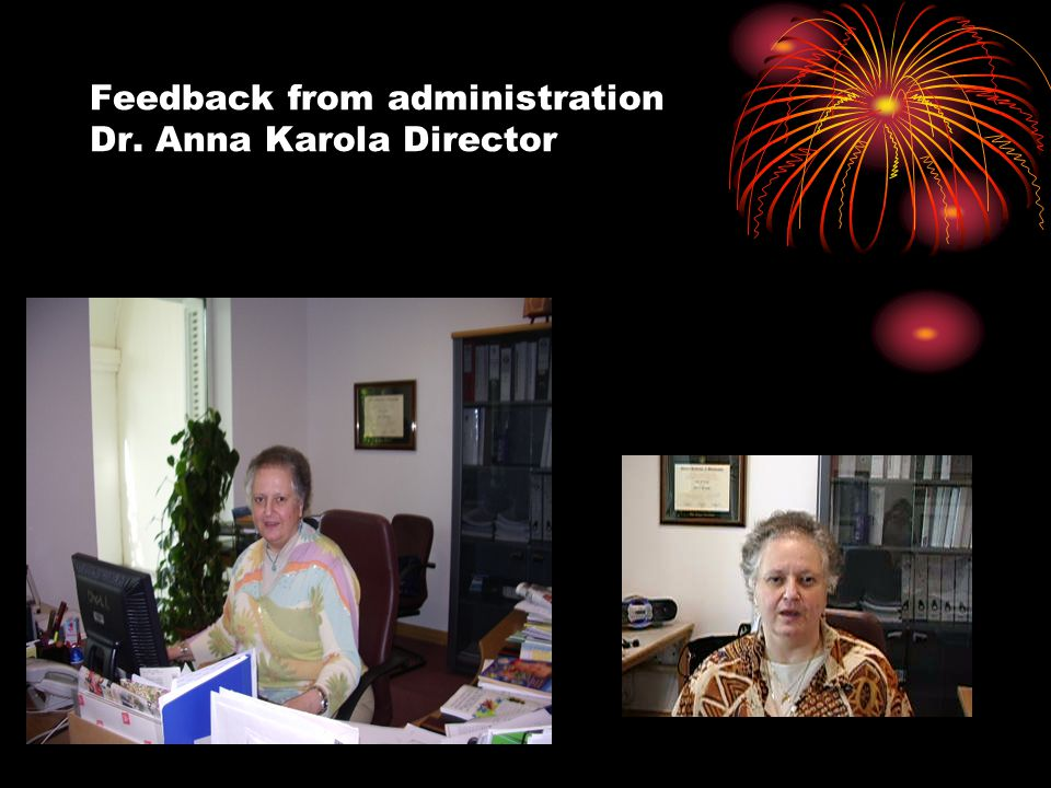 Feedback from administration Dr. Anna Karola Director