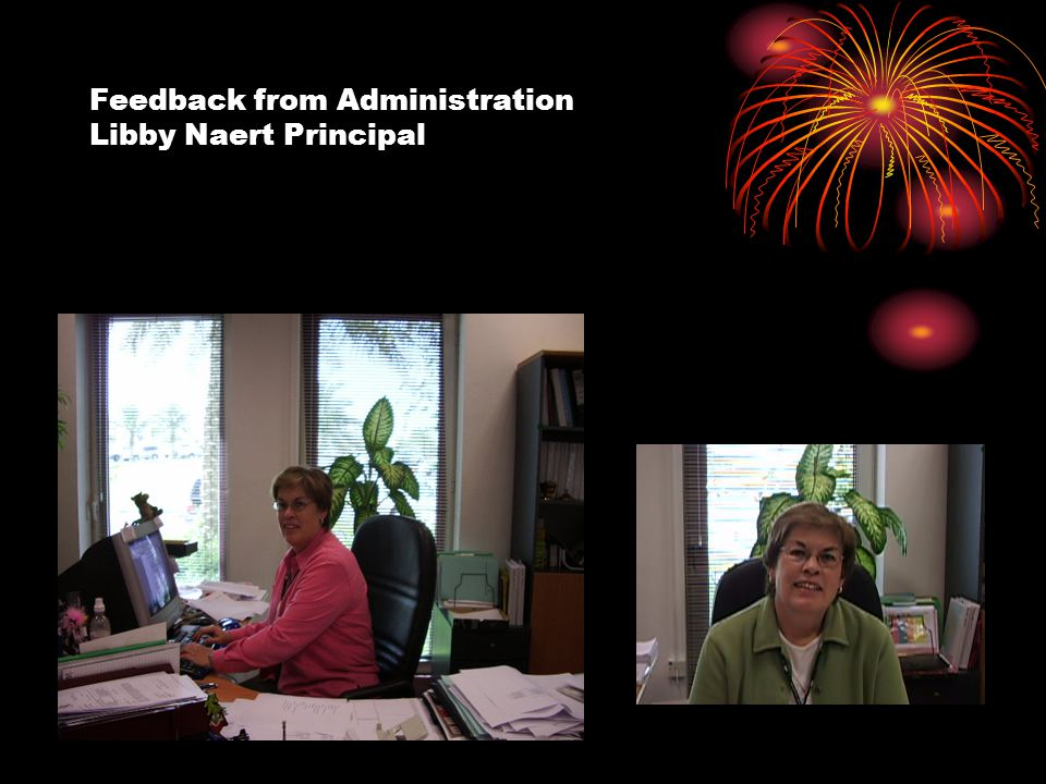 Feedback from Administration Libby Naert Principal