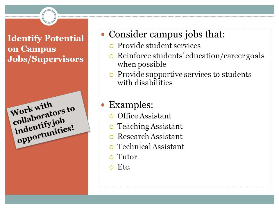 Identify Potential on Campus Jobs/Supervisors Work with collaborators to indentify job opportunities.
