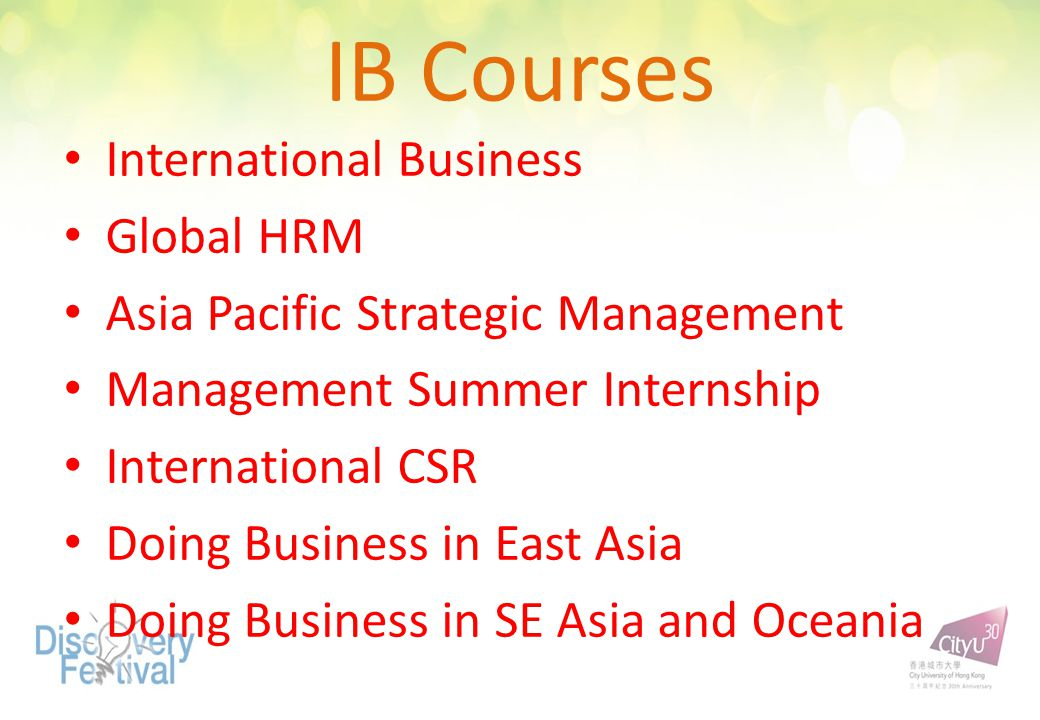 IB Courses International Business Global HRM Asia Pacific Strategic Management Management Summer Internship International CSR Doing Business in East Asia Doing Business in SE Asia and Oceania