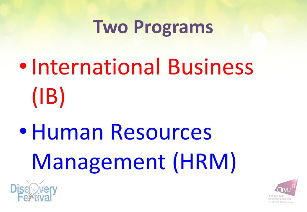 Two Programs International Business (IB) Human Resources Management (HRM)