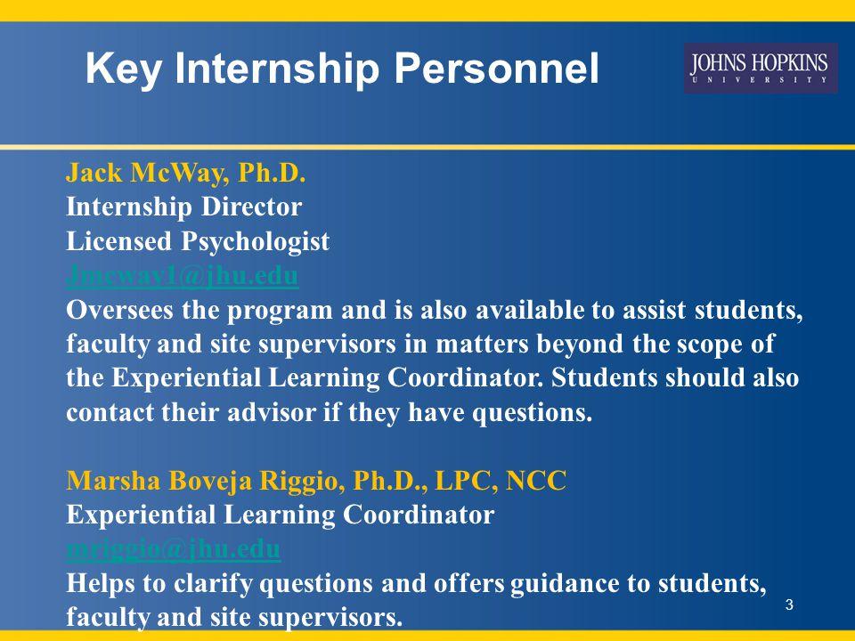Key Internship Personnel 3 Jack McWay, Ph.D.