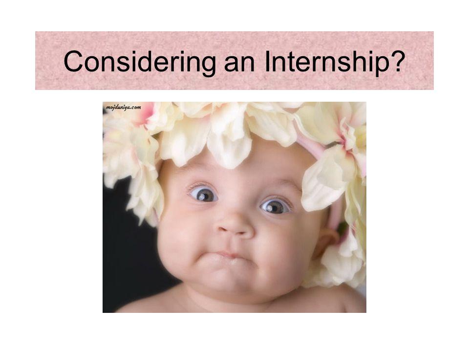 Considering an Internship?