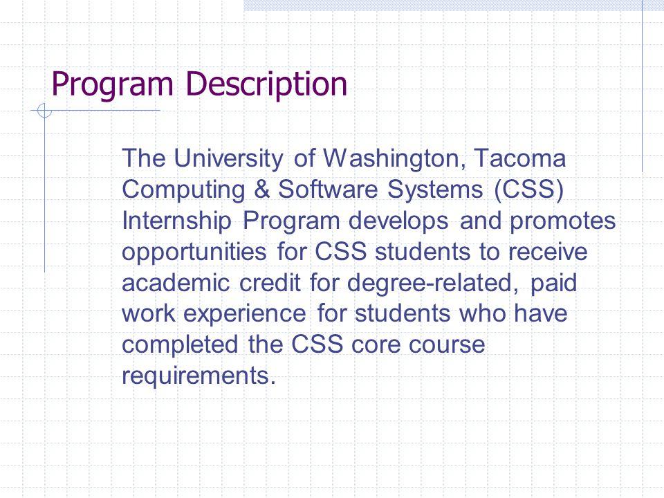 Presentation Overview Process Prerequisite Step Internship Options Steps for completion of internship UWT Internship contract Student/Faculty Advisor, Internship Sponsor Statement of Agreement