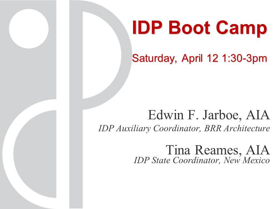 IDP Boot Camp Saturday, April 12 1:30-3pm Edwin F.