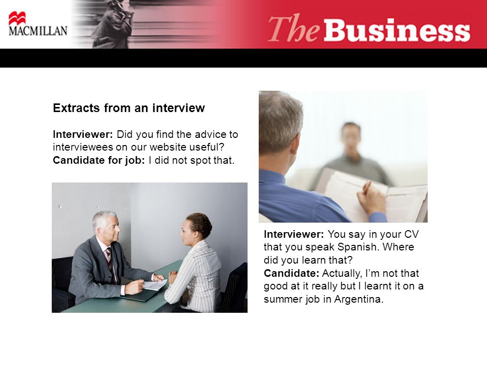 Interviewer: Did you find the advice to interviewees on our website useful.