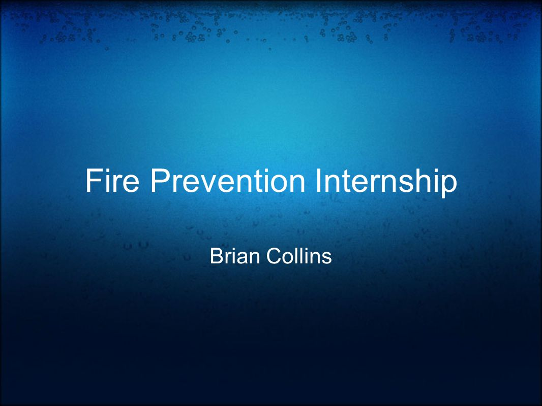 Fire Prevention Internship Brian Collins