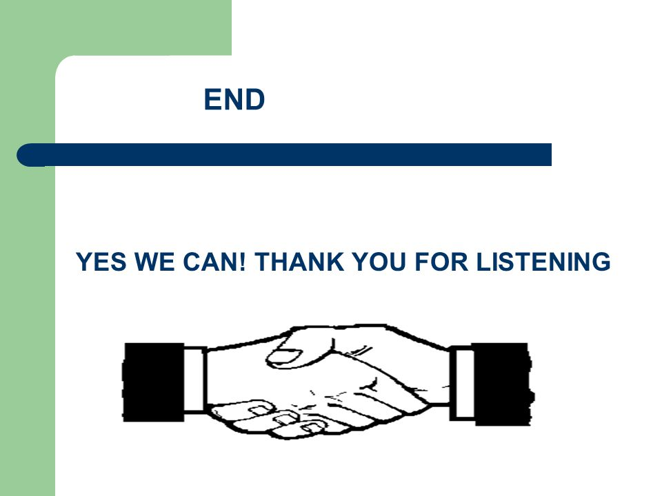 END YES WE CAN! THANK YOU FOR LISTENING
