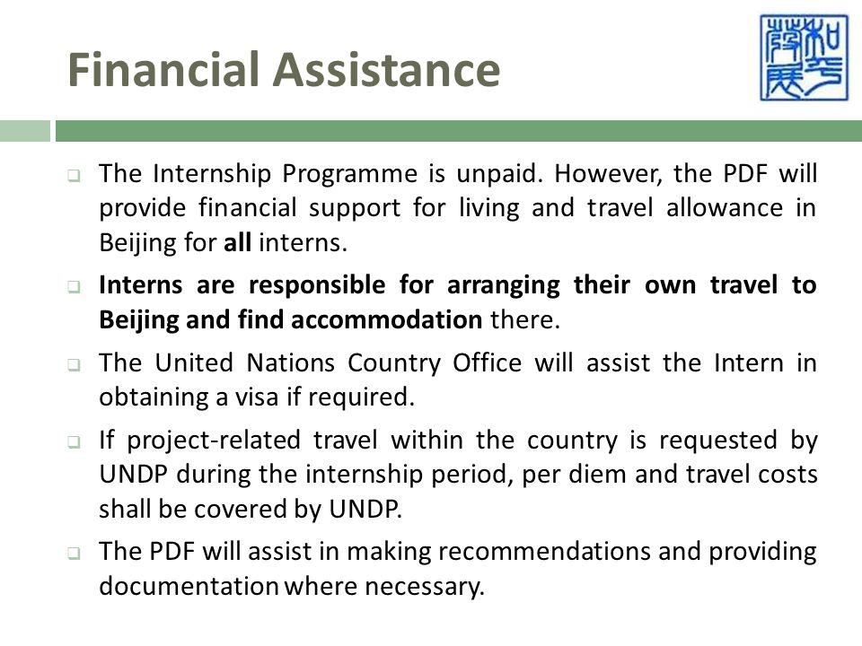 Financial Assistance  The Internship Programme is unpaid.