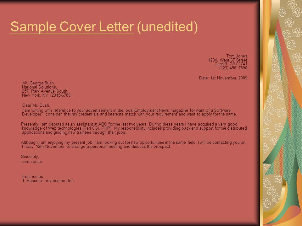 Sample Cover Letter (unedited) Tom Jones, 1234, West 67 Street, Cardiff, CA 01741, (123)-456 7890.