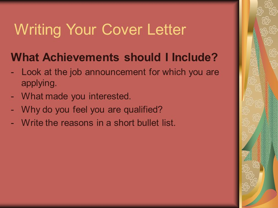 What Achievements should I Include. - Look at the job announcement for which you are applying.