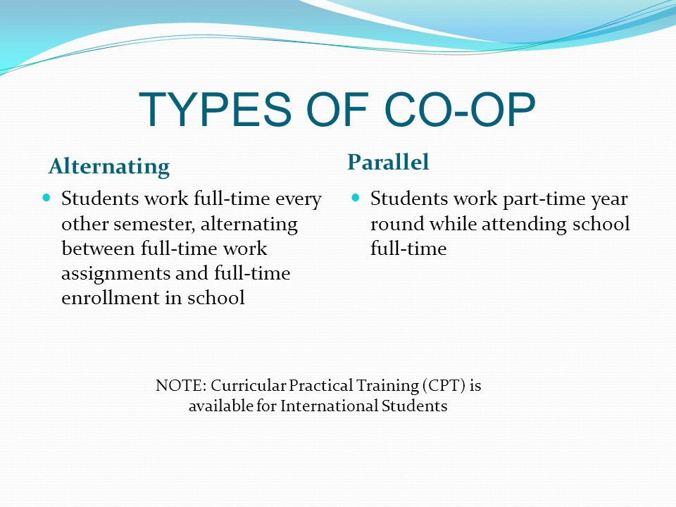 PARTICIPATION CRITERIA Co-op Companies and positions must be approved by the CDC Positions must be paid and in the major field of study or career path Employer must be willing to retain student for at least two semesters Students must maintain a minimum G.P.A.