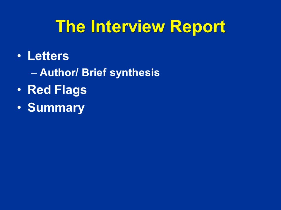 The Interview Report Letters –Author/ Brief synthesis Red Flags Summary