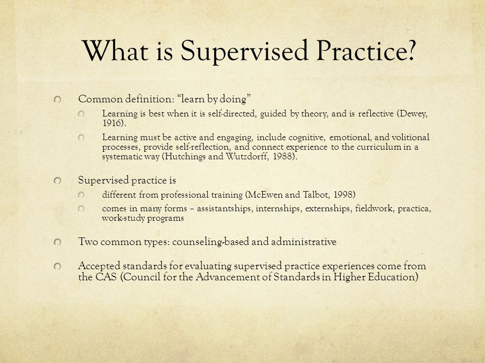 What is Supervised Practice.