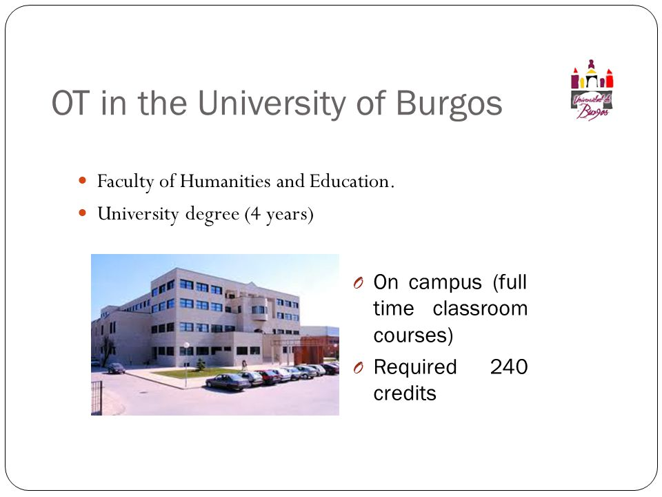 OT in the University of Burgos Faculty of Humanities and Education.