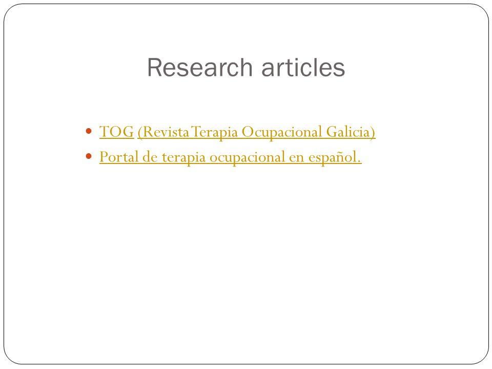 Research articles TOG (Revista Terapia Ocupacional Galicia) TOG(Revista Terapia Ocupacional Galicia) Portal de terapia ocupacional en español.