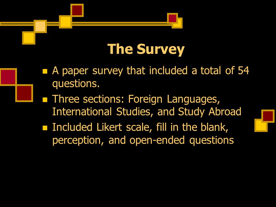 The Survey A paper survey that included a total of 54 questions.
