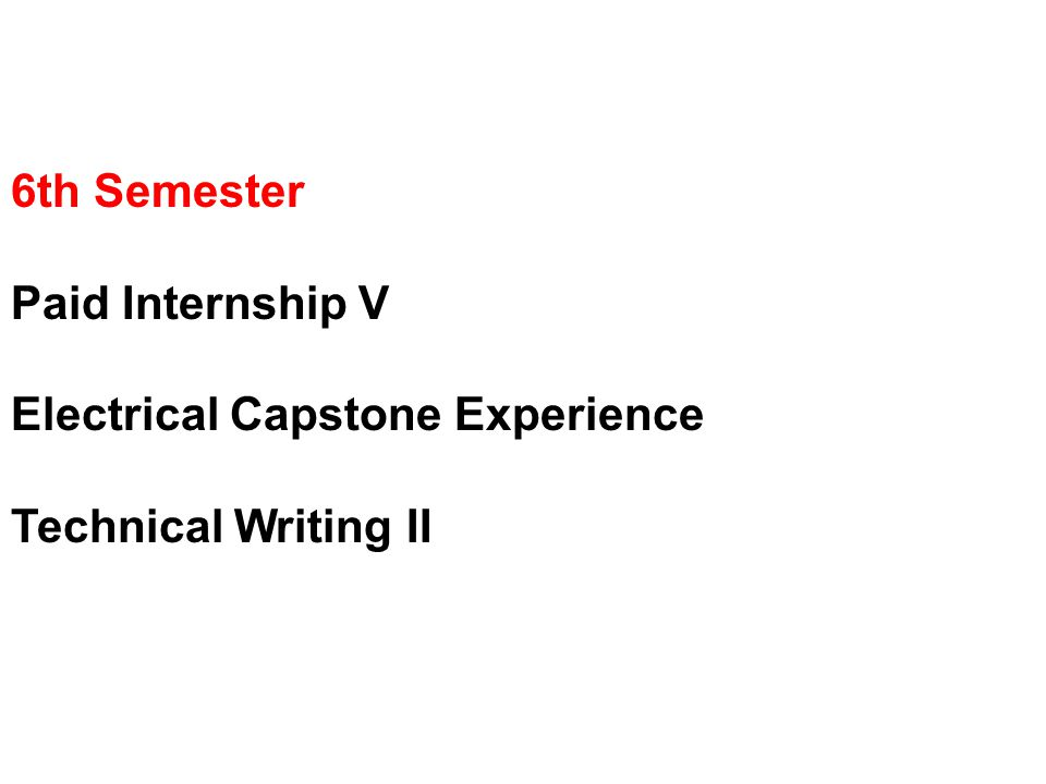 6th Semester Paid Internship V Electrical Capstone Experience Technical Writing II