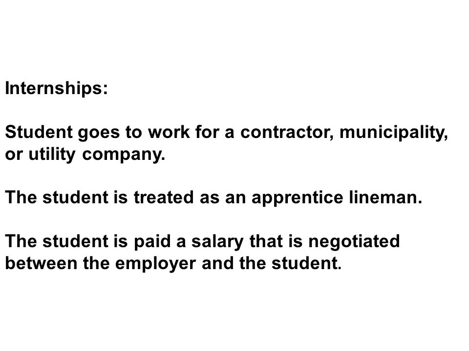 Internships: Student goes to work for a contractor, municipality, or utility company.
