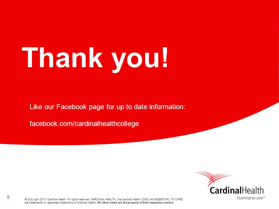 9 Thank you! Like our Facebook page for up to date information: facebook.com/cardinalhealthcollege