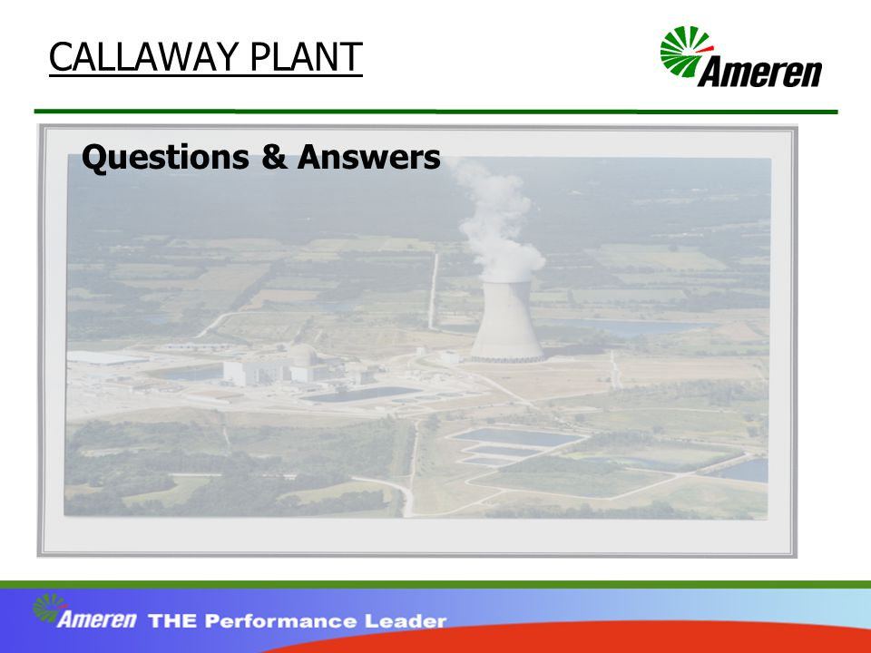 CALLAWAY PLANT Questions & Answers