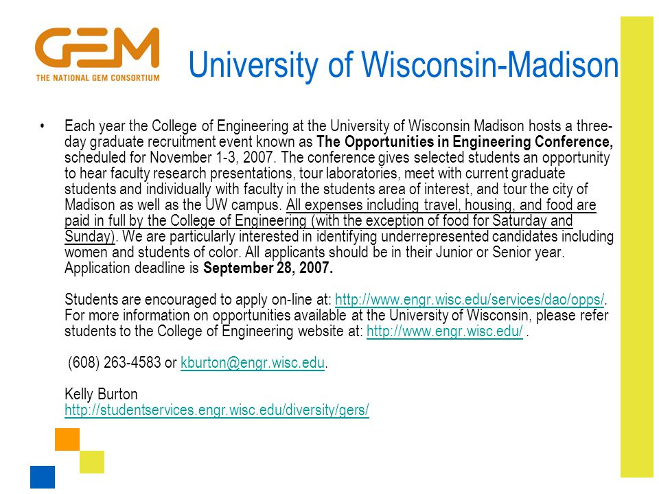 University of Wisconsin-Madison Each year the College of Engineering at the University of Wisconsin Madison hosts a three- day graduate recruitment ev