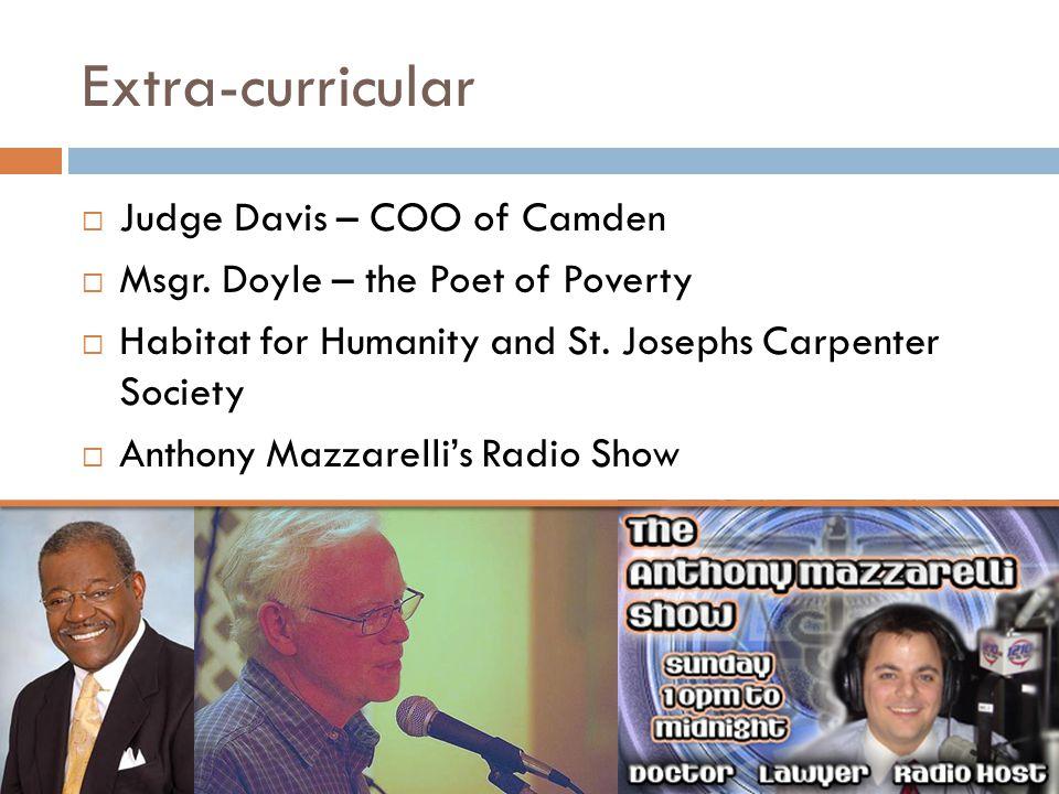 Extra-curricular  Judge Davis – COO of Camden  Msgr.