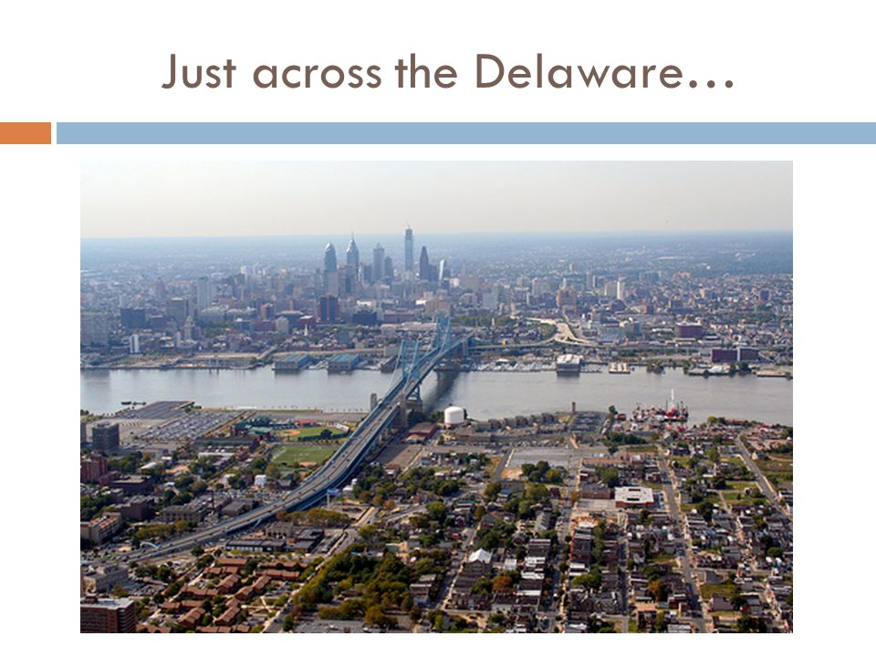 Just across the Delaware…