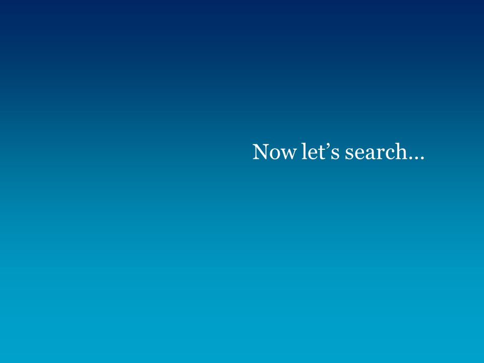 Now let's search…