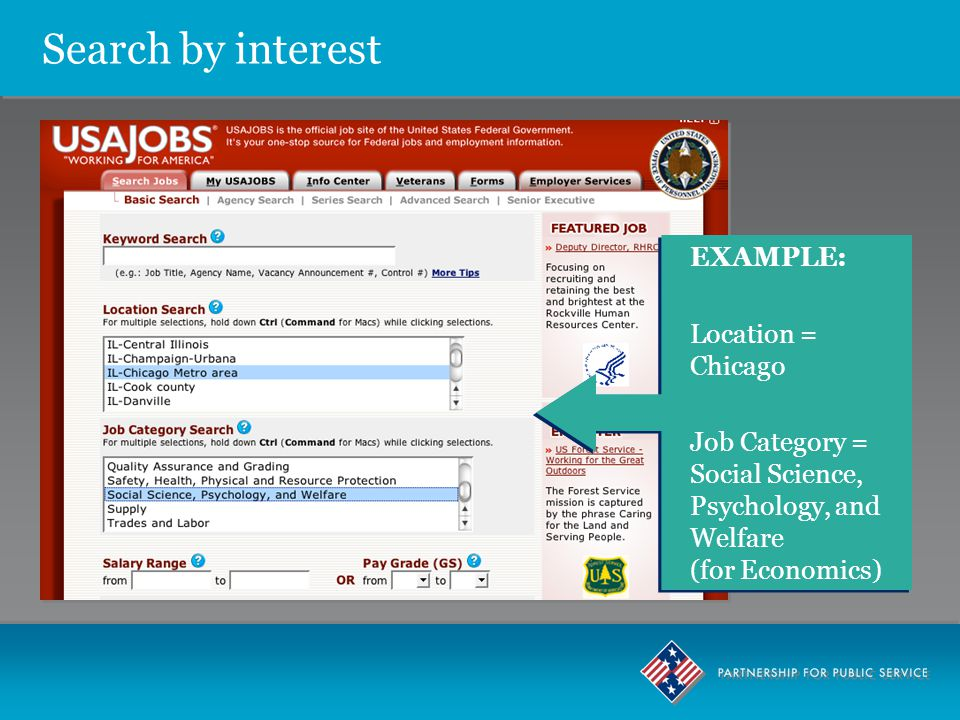 Search by interest EXAMPLE: Location = Chicago Job Category = Social Science, Psychology, and Welfare (for Economics) EXAMPLE: Location = Chicago Job Category = Social Science, Psychology, and Welfare (for Economics)