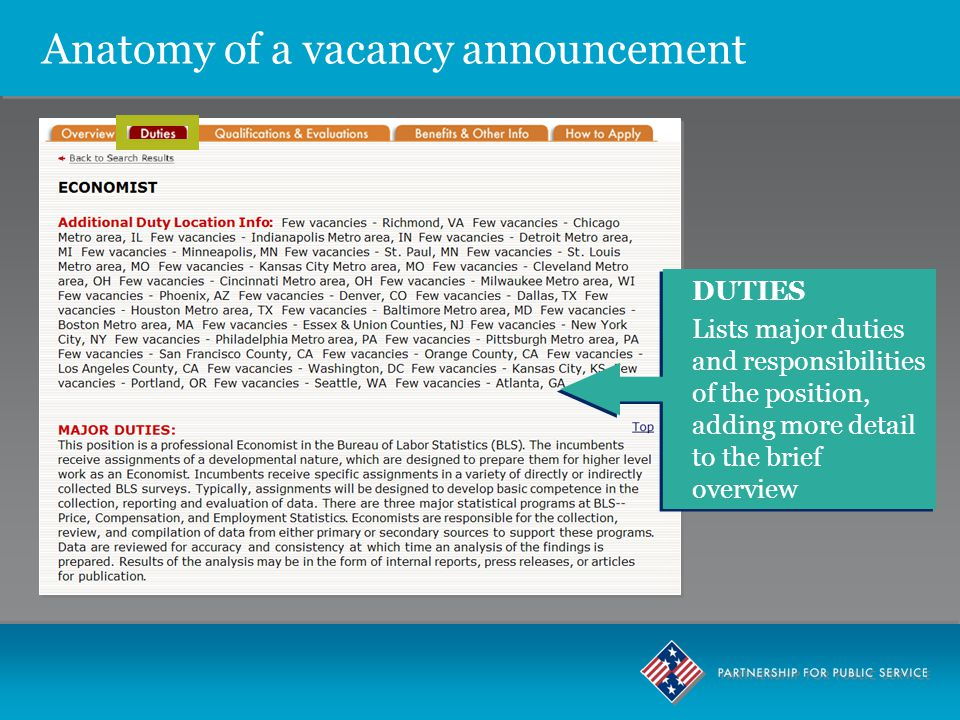 Anatomy of a vacancy announcement DUTIES Lists major duties and responsibilities of the position, adding more detail to the brief overview DUTIES Lists major duties and responsibilities of the position, adding more detail to the brief overview